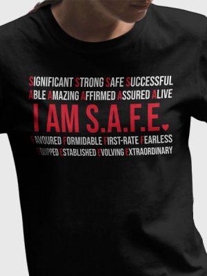 I AM S.A.F.E. 'T' Shirt